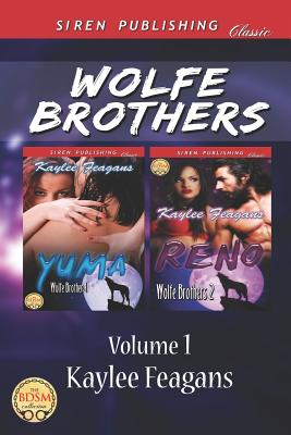 Wolfe Brothers, Volume 1 [Yuma: Reno] (Siren Publishing Classic) - Feagans, Kaylee