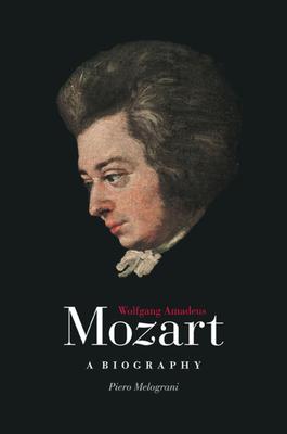 Wolfgang Amadeus Mozart: A Biography - Melograni, Piero