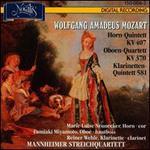 Wolfgang Amadeus Mozart: Horn-Quintett KV 407; Oboen-Quartett KV 370; Klarinetten-Quintett 581