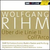 Wolfgang Rihm: �ber die Linie II; Coll'Arco - Carolin Widmann (violin); J�rg Widmann (clarinet); SWR Baden-Baden and Freiburg Symphony Orchestra