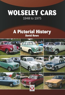 Wolseley Cars 1948 to 1975: A Pictorial History - Rowe, David