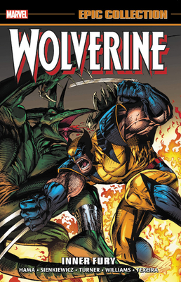 Wolverine Epic Collection: Inner Fury - Hama, Larry, and Chichester, DG, and Rieber, John Ney