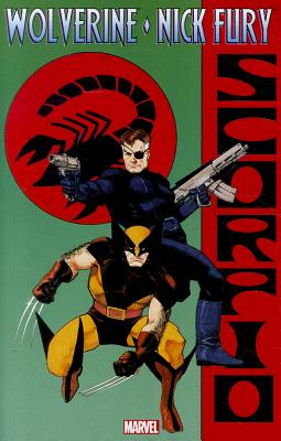 Wolverine & Nick Fury: Scorpio - Goodwin, Archie (Text by), and DeFalco, Tom (Text by)