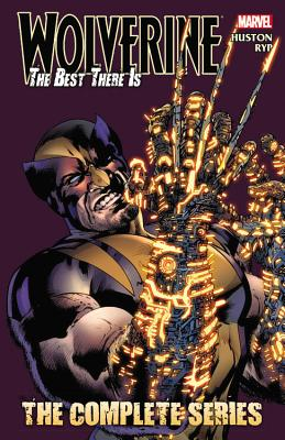 Wolverine: The Best There Is: The Complete Series - Huston, Charlie (Text by)
