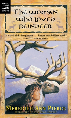 Woman Who Loved Reindeer - Pierce, Meredith Ann
