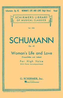 Woman's Life and Love: Frauenliebe Und Leben: Eight Songs with Piano Accompaniment - Schumann, R (Composer)