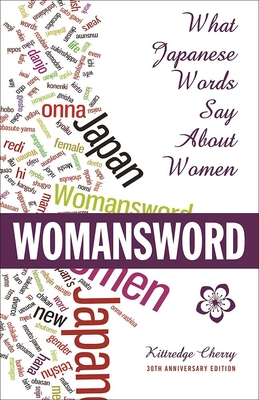 Womansword: What Japanese Words Say about Women - Cherry, Kittredge