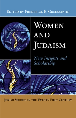 Women and Judaism: New Insights and Scholarship - Greenspahn, Frederick E (Editor)