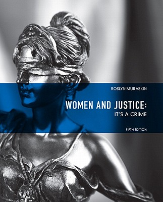 Women and Justice: It's a Crime - Muraskin, Roslyn