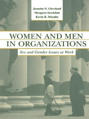 Women and Men in Organizations: Sex and Gender Issues at Work - Cleveland, Jeanette N, and Stockdale, Margaret S, and Gutek, Barbara A