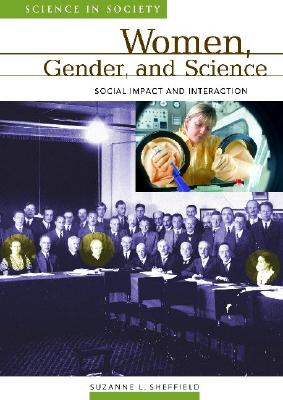 Women and Science: Social Impact and Interaction - Sheffield, Suzanne Le, and Largent, Mark A (Editor)