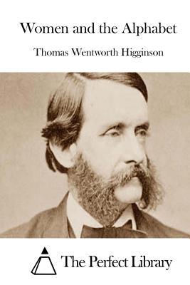Women and the Alphabet - Higginson, Thomas Wentworth