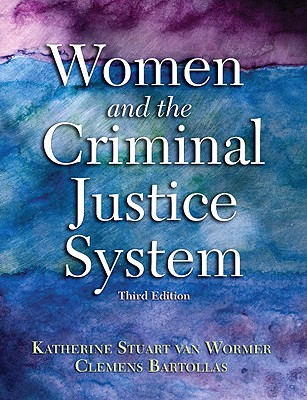 Women and the Criminal Justice System - Van Wormer, Katherine, Professor, and Bartollas, Clemens