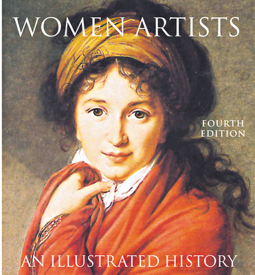 Women Artists: An Illustrated History - Heller, Nancy G.