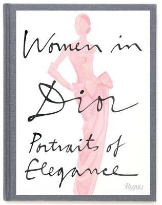 Women in Dior: Portraits of Elegance - Benaim, Laurence