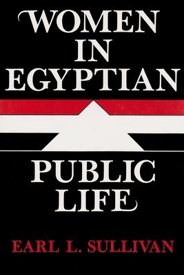 Women in Egyptian Public Life - Sullivan, Earl L