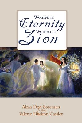 Women in Eternity, Women in Zion - Hudson, Valerie, and Sorenson, Alma Don