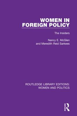 Women in Foreign Policy: The Insiders - McGlen, Nancy E., and Sarkees, Meredith Reid