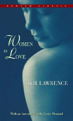 Women in Love Women in Love - Lawrence, D H, and Menand, Louis, III (Introduction by)