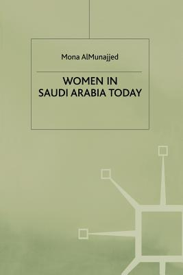 Women in Saudi Arabia Today - Almunajjed, M