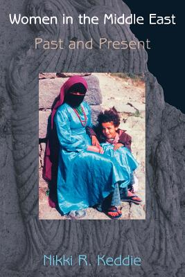 Women in the Middle East: Past and Present - Keddie, Nikki