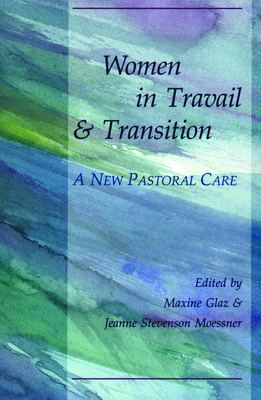 Women in Travail and Transition - Glaz, and Glas, M, and Glaz, Maxine (Editor)
