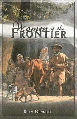 Women of the Frontier - Kennedy, Billy