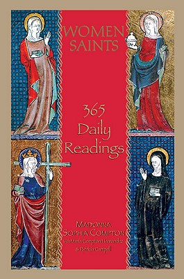 Women Saints: 365 Daily Readings - Compton, Madonna Sophia, and Hernandez, Maria Compton, and Campbell, Patricia