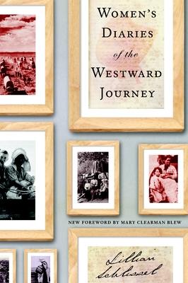 Women's Diaries of the Westward Journey - Schlissel, Lillian