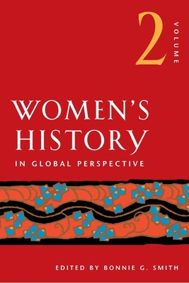 Women's History in Global Perspective, Volume 2 - Smith, Bonnie G (Editor)