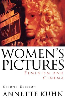Women's Pictures: Feminism & Cinema - Kuhn, Annette