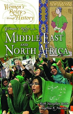 Women's Roles in the Middle East and North Africa - Beitler, Ruth, and Martinez, Angelica