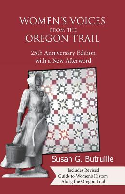 Women's Voices from the Oregon Trail - Butruille, Susan G