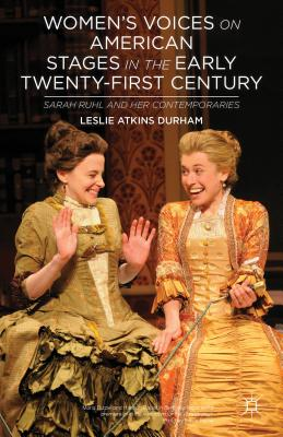 Women's Voices on American Stages in the Early Twenty-First Century: Sarah Ruhl and Her Contemporaries - Durham, L