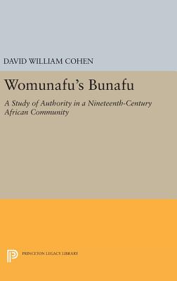 Womunafu's Bunafu: A Study of Authority in a Nineteenth-Century African Community - Cohen, David William