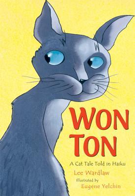 Won Ton: A Cat Tale Told in Haiku - Wardlaw, Lee