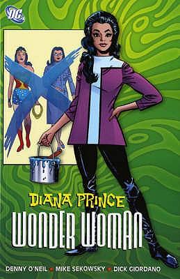 Wonder Woman: Diana Prince v. 1 - O'Neil, Denny, and Kanigher, Robert, and Sekowsky, Mike