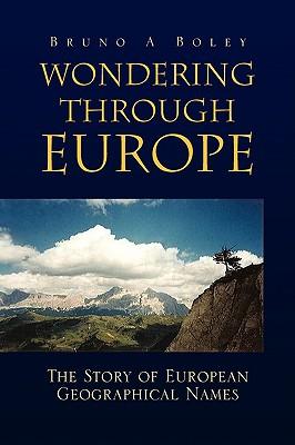 Wondering Through Europe - Boley, Bruno A