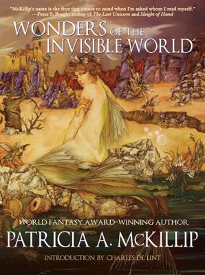 Wonders of the Invisible World - McKillip, Patricia A
