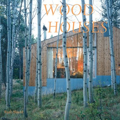 Wood Houses - Slavid, Ruth