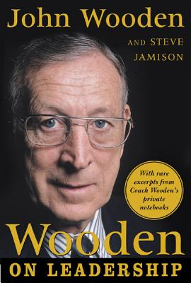 Wooden on Leadership: How to Create a Winning Organizaion - Wooden, John