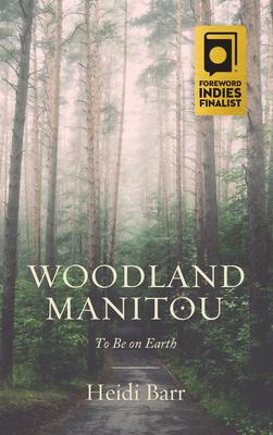 Woodland Manitou - Barr, Heidi