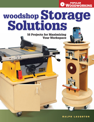 Woodshop Storage Solutions - Laughton, Ralph