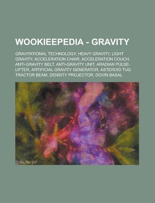 Wookieepedia - Gravity: Gravitational Technology, Heavy Gravity