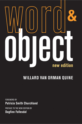 Word and Object - Van Orman Quine, Willard, and Churchland, Patricia S. (Foreword by), and Follesdal, Dagfinn (Preface by)