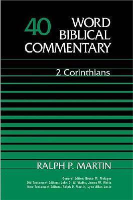 Word Biblical Commentary: 2 Corinthians - Martin, Ralph P.