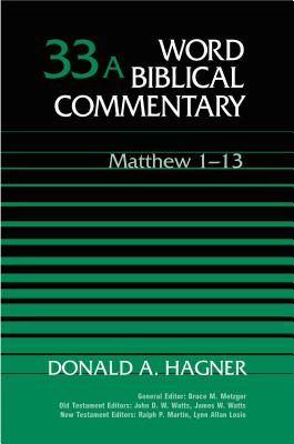 Word Biblical Commentary: Matthew 1-13 - Hagner, Donald A.