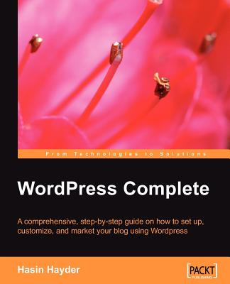 Wordpress Complete: Set Up, Customize, and Market Your Blog - Hayder, Hasin