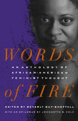 Words of Fire: An Anthology of African-Americanfeminist Thought - Guy-Sheftall, Beverly (Editor)