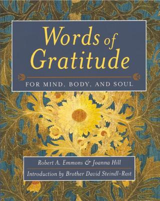Words of Gratitude Mind Body & Soul - Emmons, Robert A, PhD, and Hill, Joanna (Contributions by)